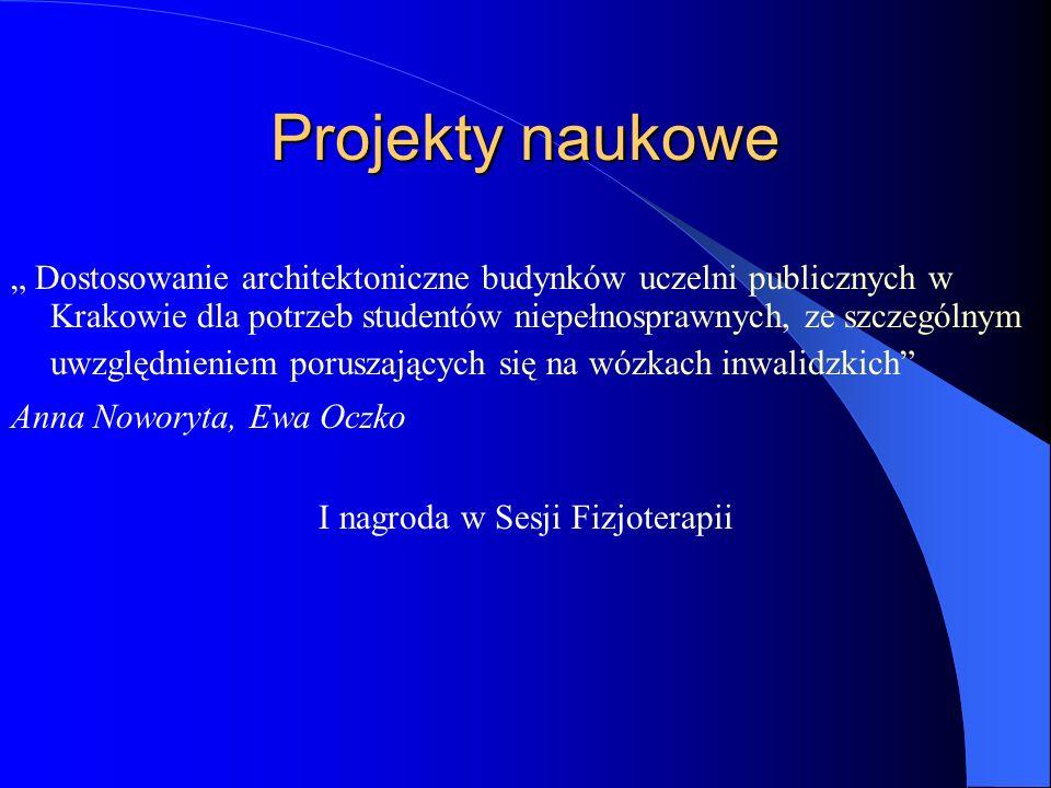 Projekty naukowe Dostosowanie architektoniczne budynków uczelni publicznych w Krakowie dla potrzeb studentów niepełnosprawnych, ze szczególnym uwzględ