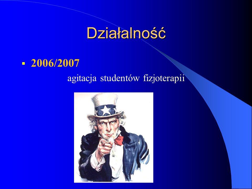 Działalność 2006/2007 agitacja studentów fizjoterapii