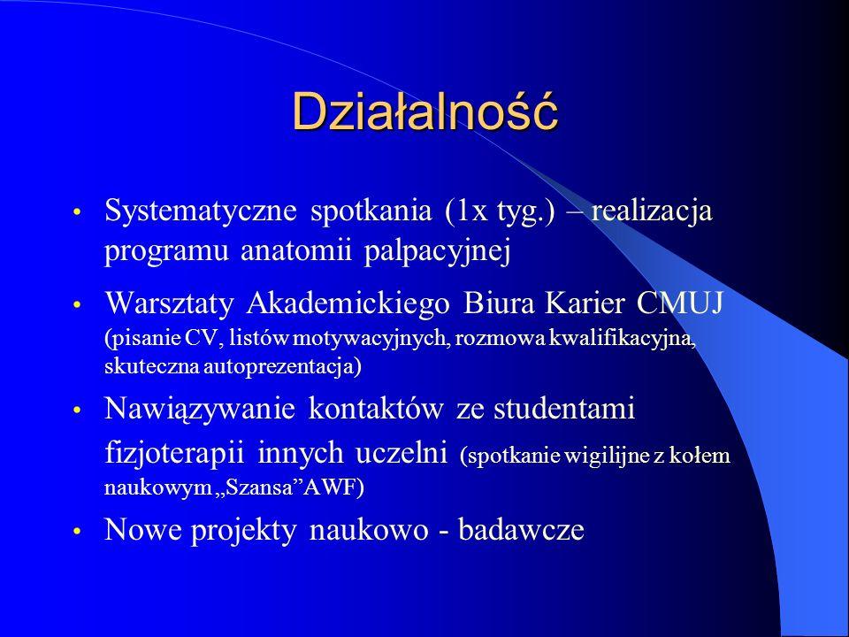 Działalność Systematyczne spotkania (1x tyg.) – realizacja programu anatomii palpacyjnej Warsztaty Akademickiego Biura Karier CMUJ (pisanie CV, listów