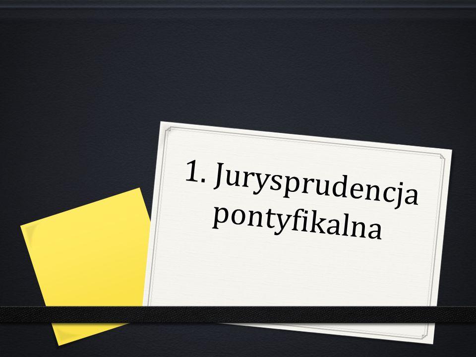 1. Jurysprudencja pontyfikalna