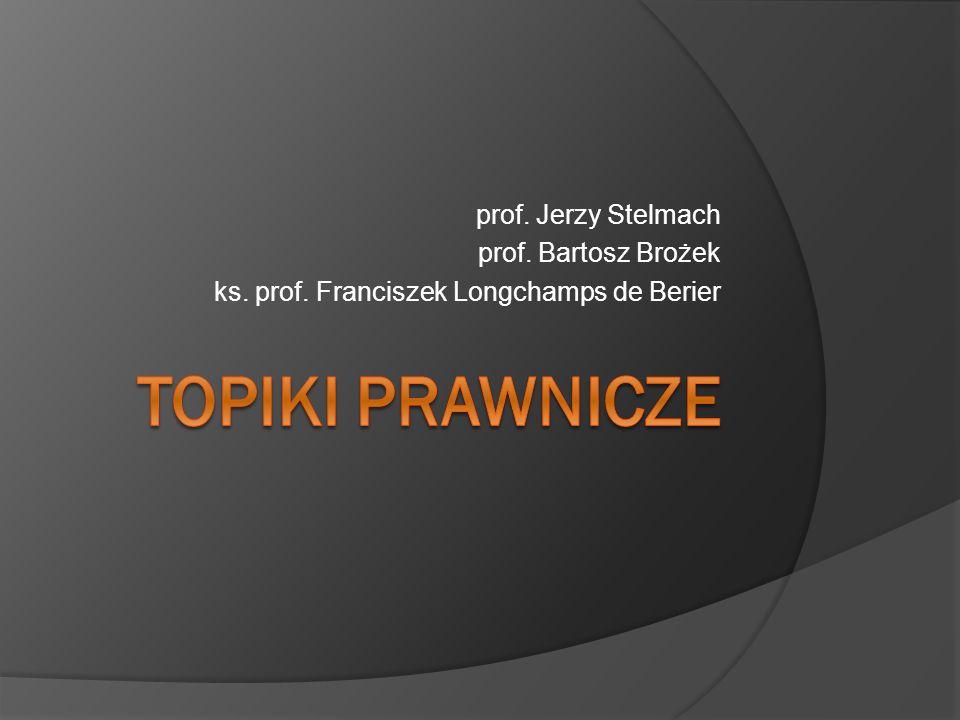 prof. Jerzy Stelmach prof. Bartosz Brożek ks. prof. Franciszek Longchamps de Berier