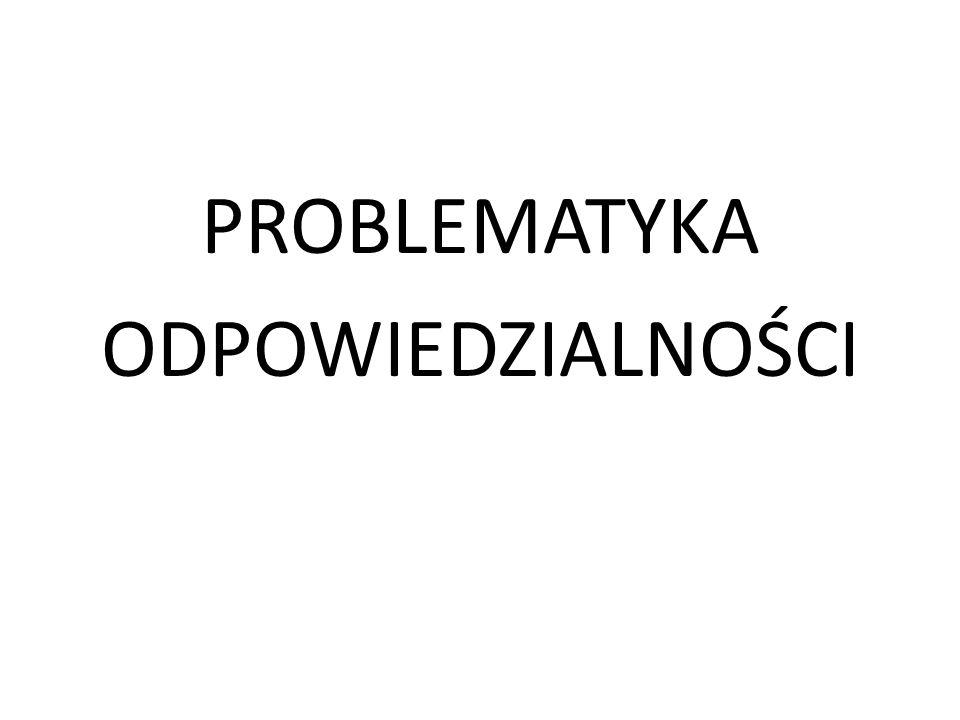 PROBLEMATYKA ODPOWIEDZIALNOŚCI
