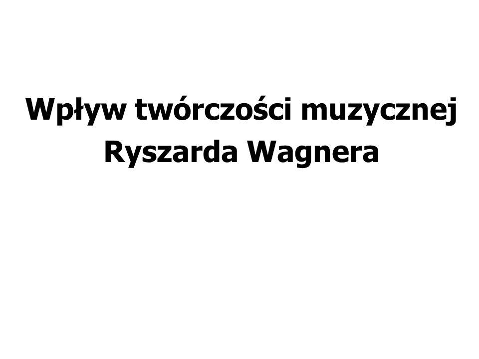 Wpływ twórczości muzycznej Ryszarda Wagnera