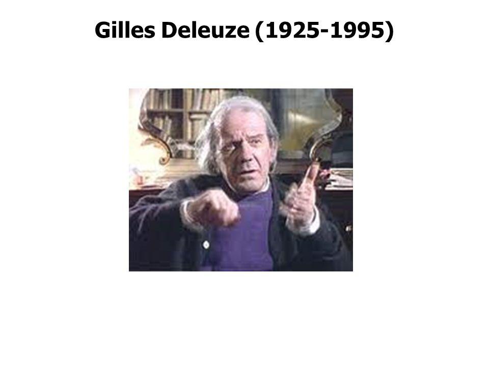 Gilles Deleuze (1925-1995)