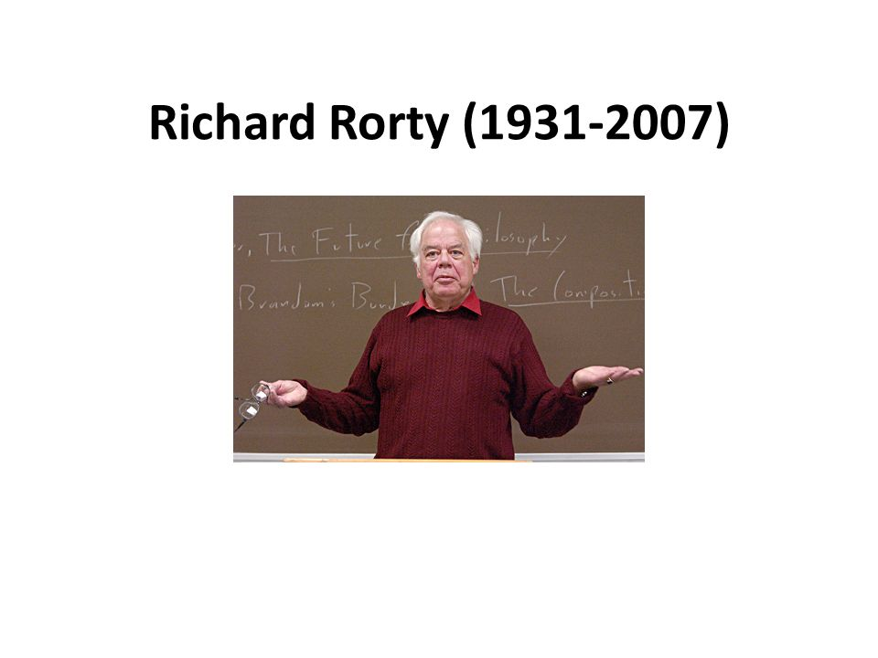 Richard Rorty (1931-2007)