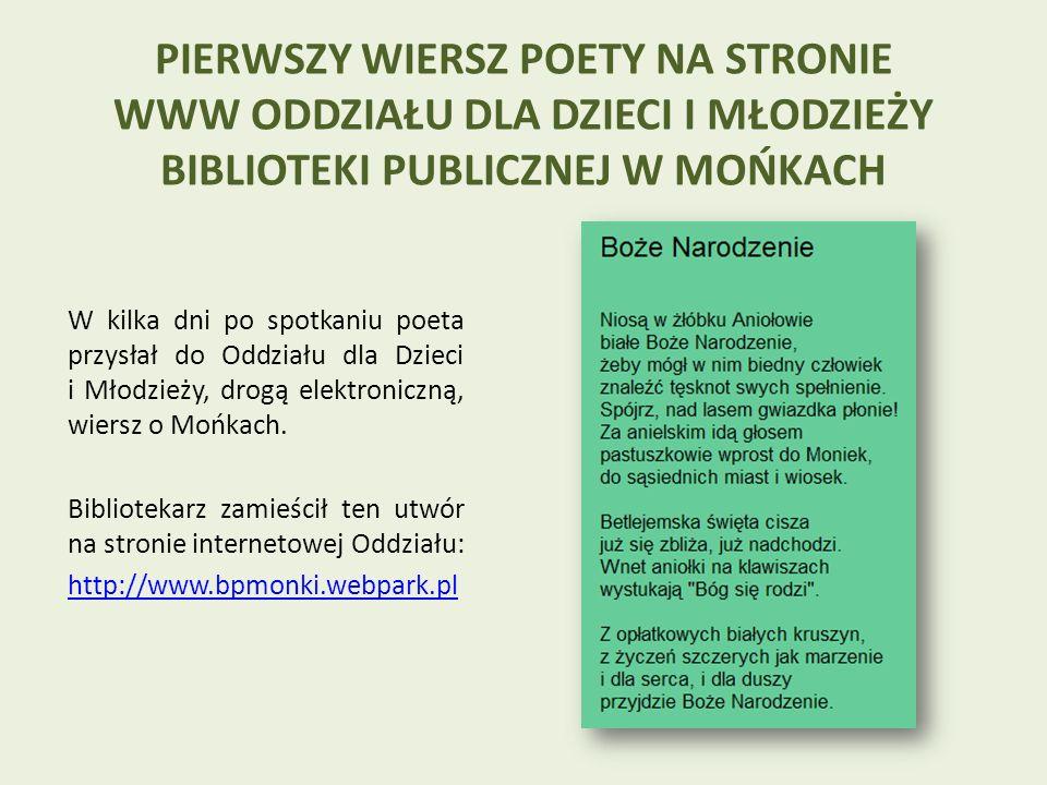 W kilka dni po spotkaniu poeta przysłał do Oddziału dla Dzieci i Młodzieży, drogą elektroniczną, wiersz o Mońkach.