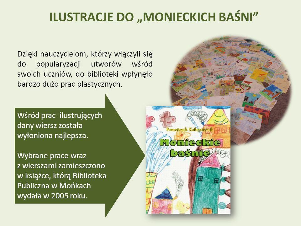 Powstała jedyna książka zawierająca zbiór wierszy dla dzieci tematycznie związanych z Mońkami i ich otoczeniem.