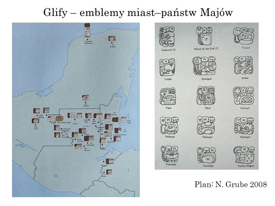 Glify – emblemy miast–państw Majów Plan: N. Grube 2008