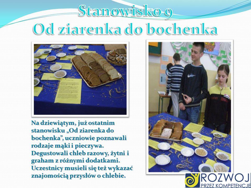 Na dziewiątym, już ostatnim stanowisku Od ziarenka do bochenka, uczniowie poznawali rodzaje mąki i pieczywa. Degustowali chleb razowy, żytni i graham