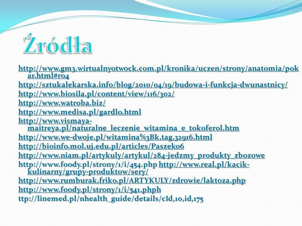 http://www.gm3.wirtualnyotwock.com.pl/kronika/uczen/strony/anatomia/pok ar.html#ro4 http://sztukalekarska.info/blog/2010/04/19/budowa-i-funkcja-dwunas