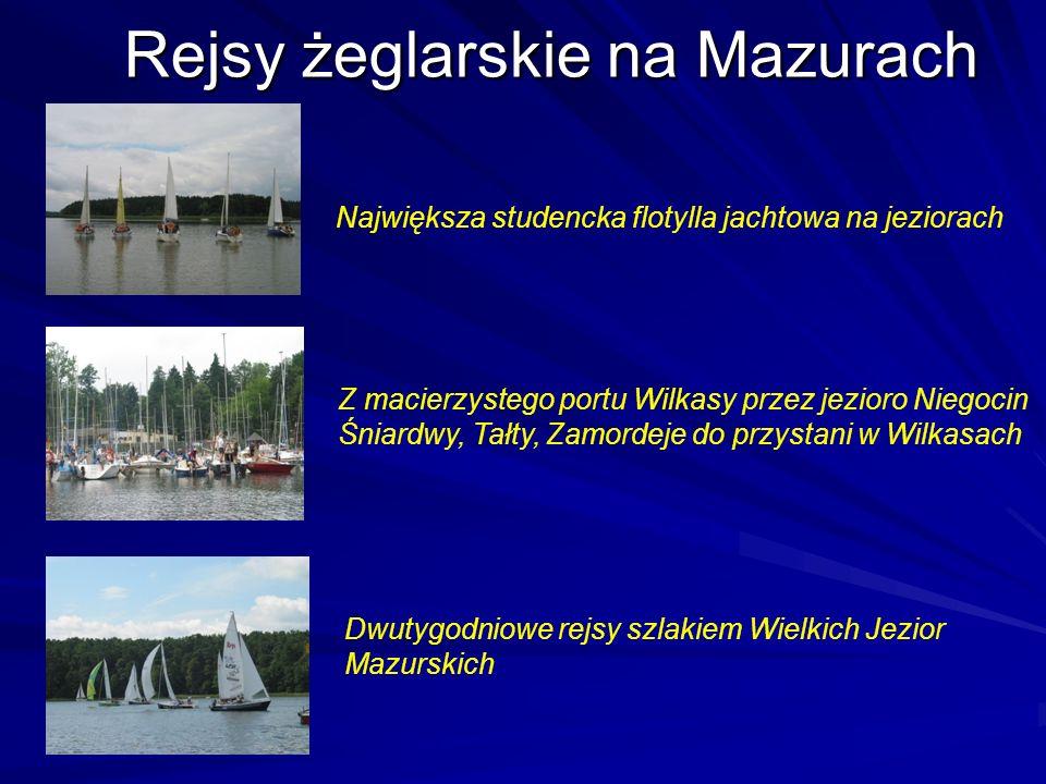 Rejsy żeglarskie na Mazurach Największa studencka flotylla jachtowa na jeziorach Dwutygodniowe rejsy szlakiem Wielkich Jezior Mazurskich Z macierzyste