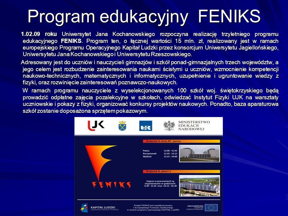 Program edukacyjny FENIKS 1.02.09 roku Uniwersytet Jana Kochanowskiego rozpoczyna realizację trzyletniego programu edukacyjnego FENIKS. Program ten, o