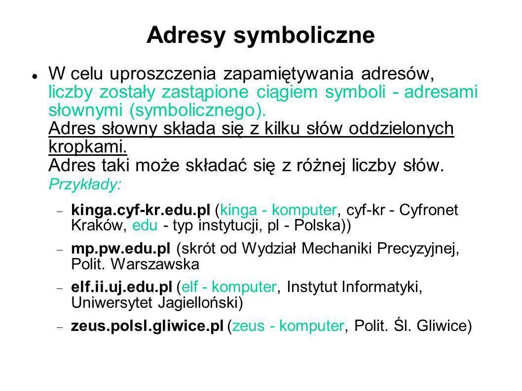 Adresy symboliczne W celu uproszczenia zapamiętywania adresów, liczby zostały zastąpione ciągiem symboli - adresami słownymi (symbolicznego). Adres sł