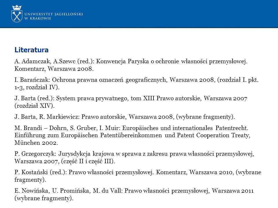 Literatura A.Adamczak, A.Szewc (red.): Konwencja Paryska o ochronie własności przemysłowej.