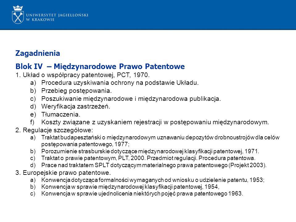 Zagadnienia Blok IV – Międzynarodowe Prawo Patentowe 1.
