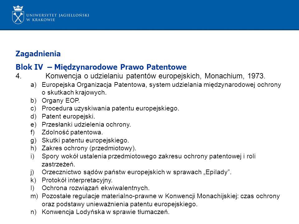 Zagadnienia Blok IV – Międzynarodowe Prawo Patentowe 4.Konwencja o udzielaniu patentów europejskich, Monachium, 1973.