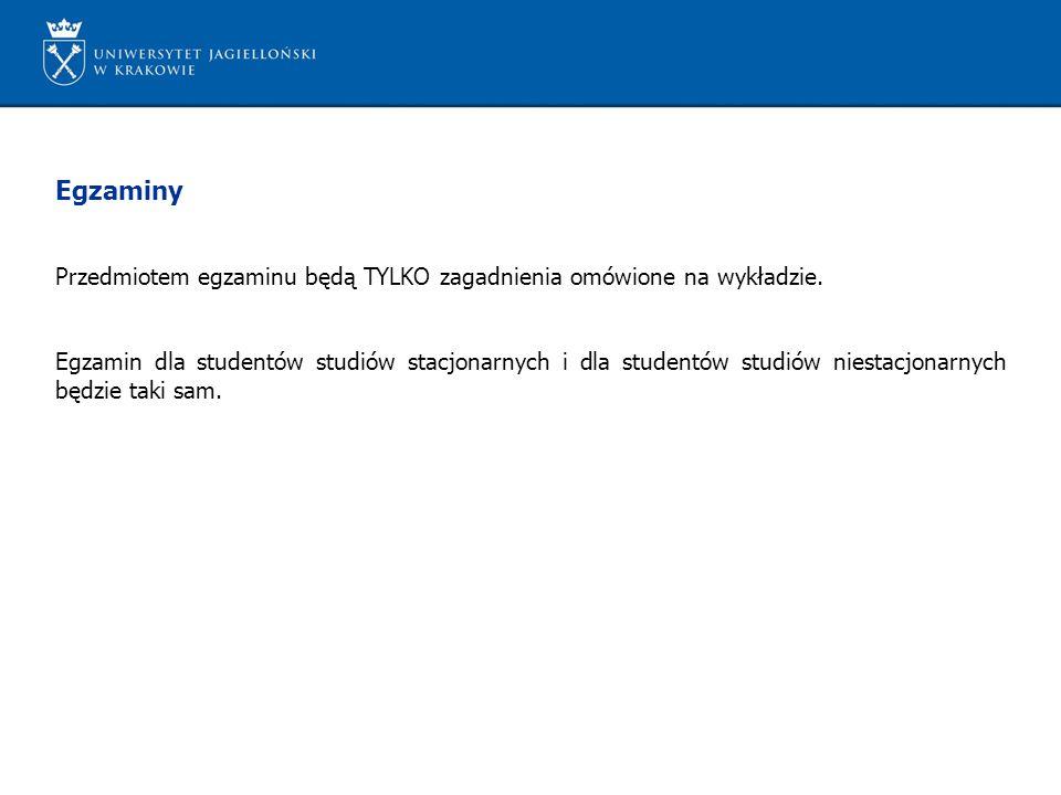 Egzaminy Przedmiotem egzaminu będą TYLKO zagadnienia omówione na wykładzie. Egzamin dla studentów studiów stacjonarnych i dla studentów studiów niesta