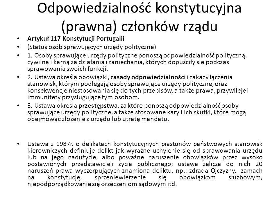 Odpowiedzialność konstytucyjna (prawna) członków rządu Artykuł 117 Konstytucji Portugalii (Status osób sprawujących urzędy polityczne) 1. Osoby sprawu