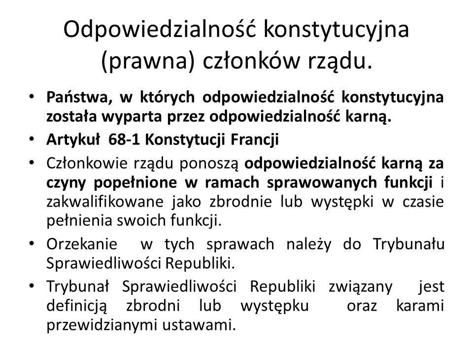 Odpowiedzialność konstytucyjna (prawna) członków rządu. Państwa, w których odpowiedzialność konstytucyjna została wyparta przez odpowiedzialność karną