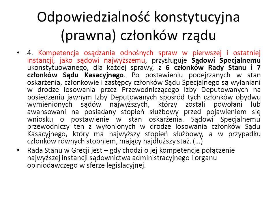 Odpowiedzialność konstytucyjna (prawna) członków rządu 4. Kompetencja osądzania odnośnych spraw w pierwszej i ostatniej instancji, jako sądowi najwyżs