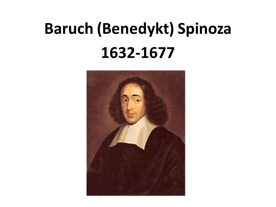 Baruch (Benedykt) Spinoza 1632-1677