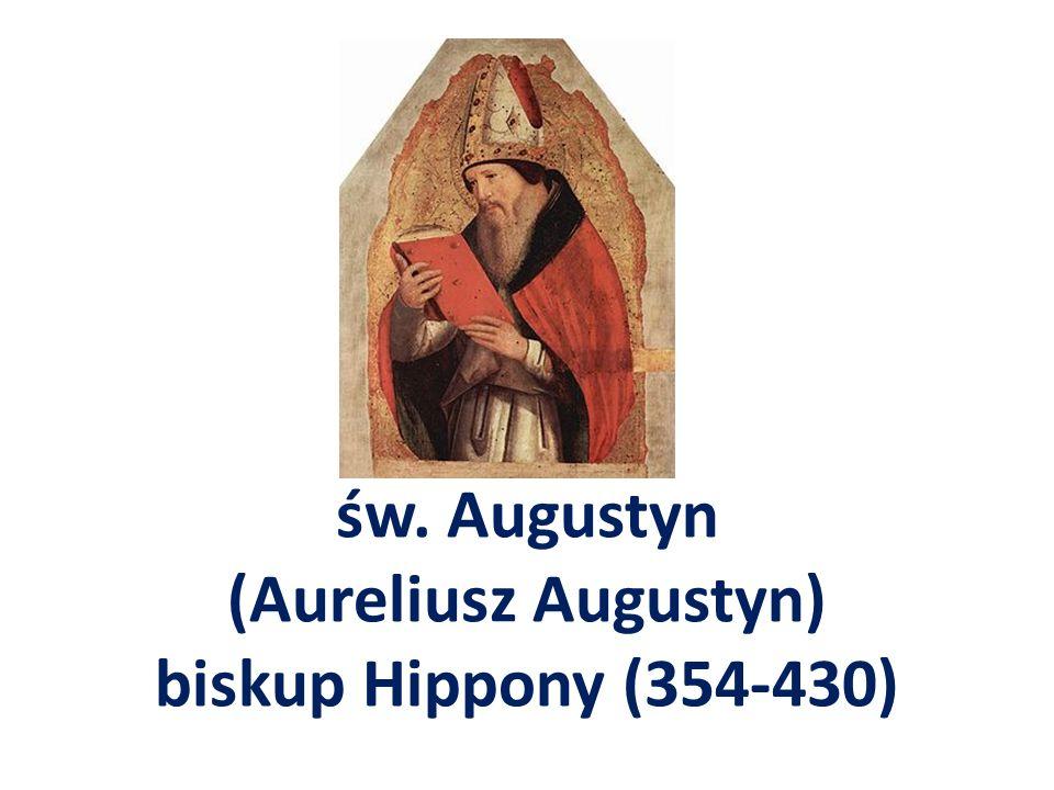 św. Augustyn (Aureliusz Augustyn) biskup Hippony (354-430)