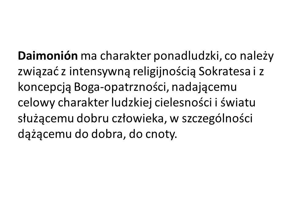 Daimonión ma charakter ponadludzki, co należy związać z intensywną religijnością Sokratesa i z koncepcją Boga-opatrzności, nadającemu celowy charakter