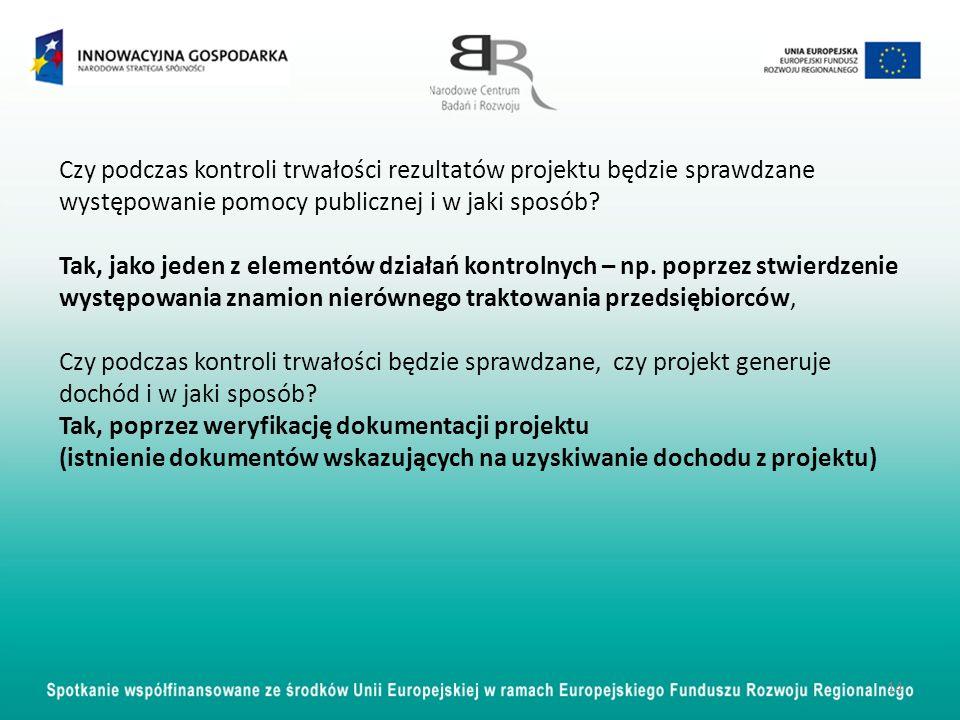Czy podczas kontroli trwałości rezultatów projektu będzie sprawdzane występowanie pomocy publicznej i w jaki sposób? Tak, jako jeden z elementów dział