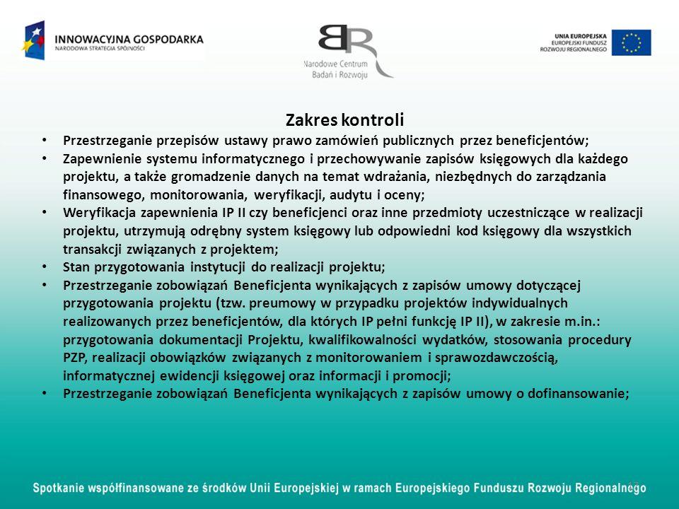 Zakres kontroli Przestrzeganie przepisów ustawy prawo zamówień publicznych przez beneficjentów; Zapewnienie systemu informatycznego i przechowywanie z