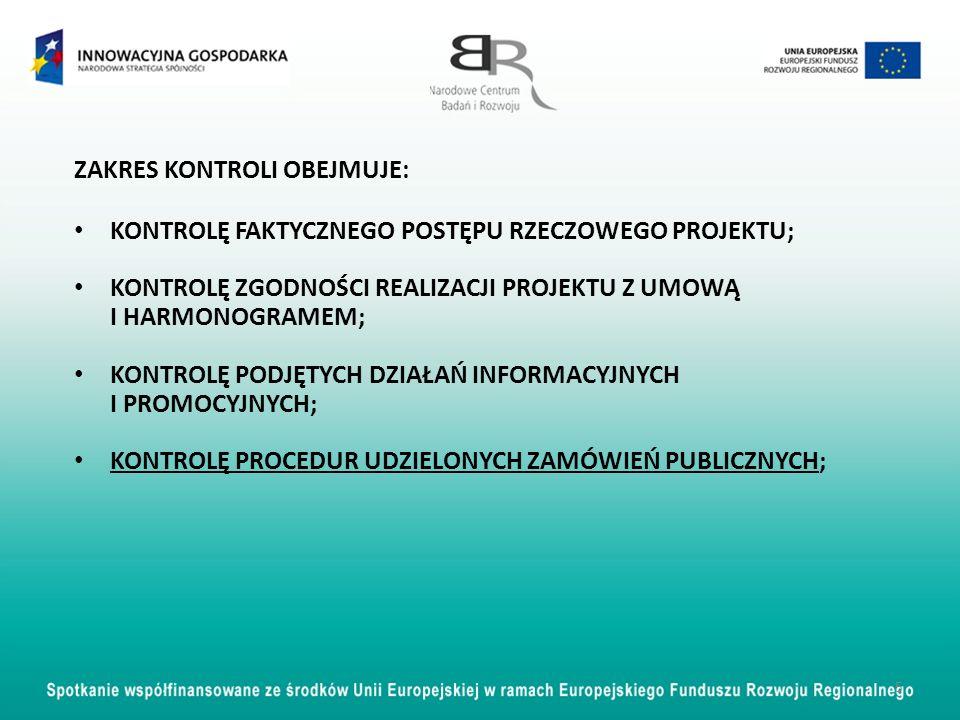 Proszę jeszcze raz o dokładne przedstawienie zakresu kontroli NCBR : -Zakres kontroli, -Czy instytucja przedkłada zakres kontroli przed wizytą i na ile dni przed, -Co jest wynikiem kontroli 16