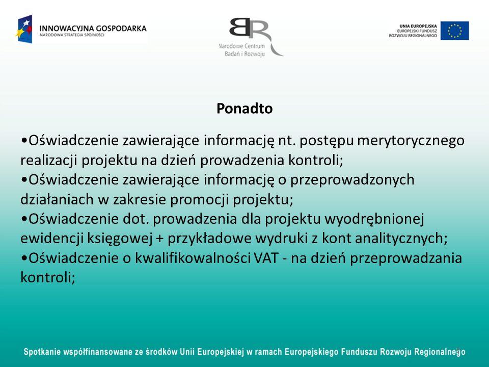 Oświadczenie zawierające informację nt. postępu merytorycznego realizacji projektu na dzień prowadzenia kontroli; Oświadczenie zawierające informację