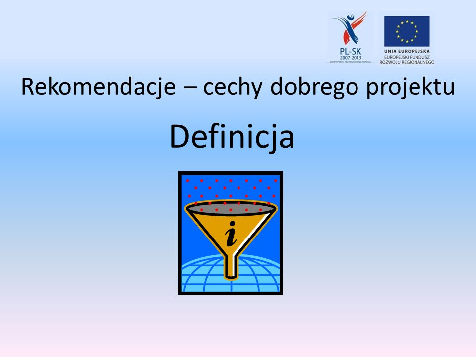 Rekomendacje – cechy dobrego projektu Definicja