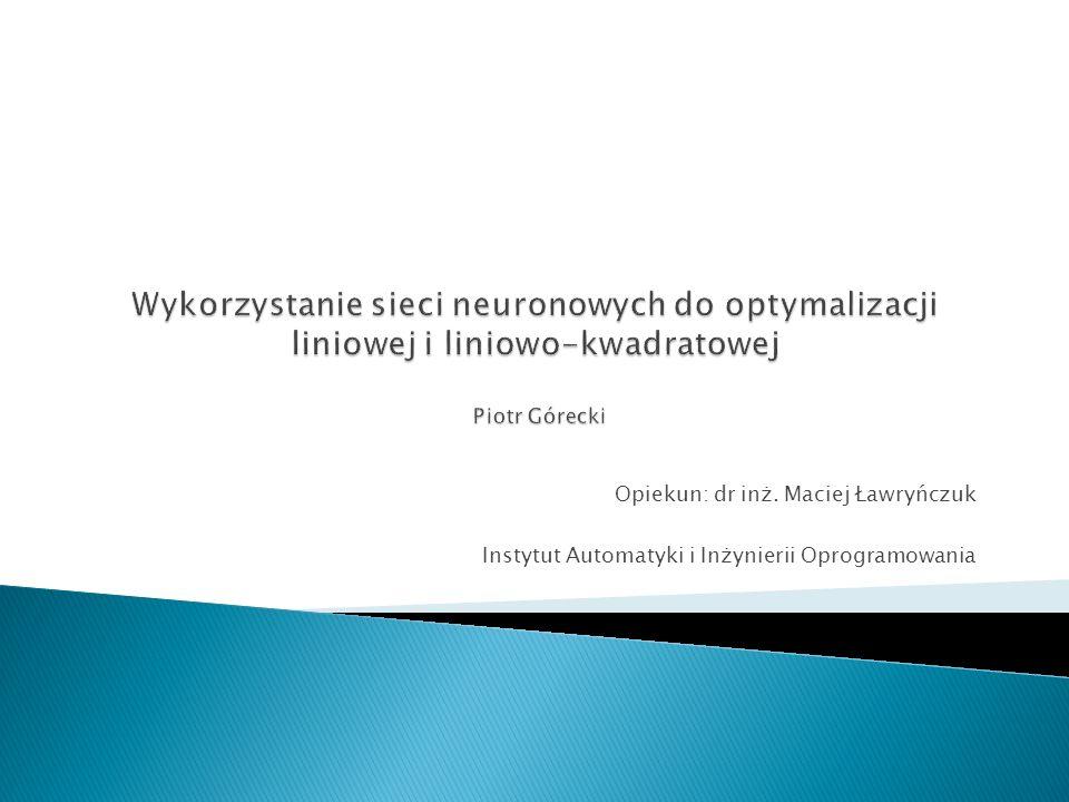 Opiekun: dr inż. Maciej Ławryńczuk Instytut Automatyki i Inżynierii Oprogramowania