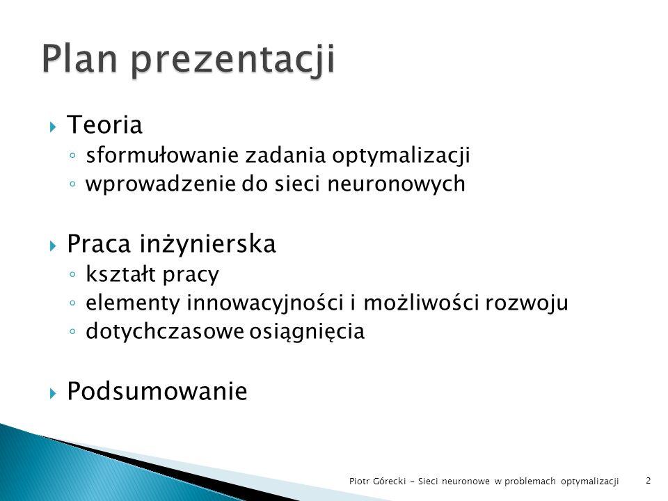 23 Piotr Górecki - Sieci neuronowe w problemach optymalizacji
