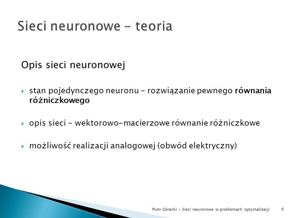 Wybór algorytmu – DMC algorytm w wersji numerycznej z ograniczeniami 17 Piotr Górecki - Sieci neuronowe w problemach optymalizacji p.