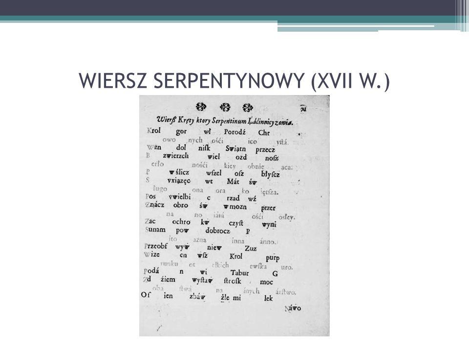 WIERSZ SERPENTYNOWY (XVII W.)