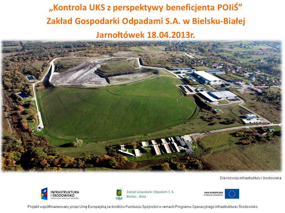Projekt współfinansowany przez Unię Europejską ze środków Funduszu Spójności w ramach Programu Operacyjnego Infrastruktura i Środowisko PLAN PREZENTACJI: 1)Dane liczbowe o projekcie 2)Zadania inwestycyjne zrealizowane w ramach projektu 3)Dane liczbowe o kontrolach przeprowadzonych na projekcie 4)Dokumenty, które podlegały kontroli przez Urząd Kontroli Skarbowej 5)Kontrolowane obszary 6)Sposób przygotowania się do kontroli 7)Przebieg kontroli 8)Podsumowanie