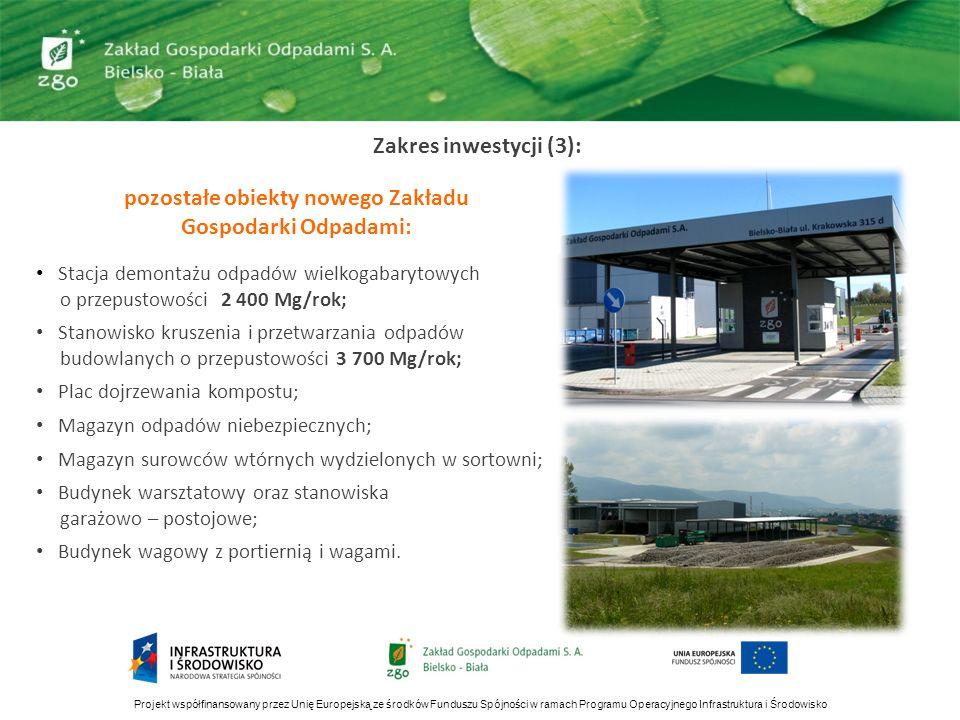 Zakres inwestycji (3): Projekt współfinansowany przez Unię Europejską ze środków Funduszu Spójności w ramach Programu Operacyjnego Infrastruktura i Śr