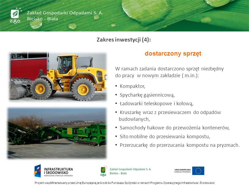 Zakres inwestycji (4): Projekt współfinansowany przez Unię Europejską ze środków Funduszu Spójności w ramach Programu Operacyjnego Infrastruktura i Śr
