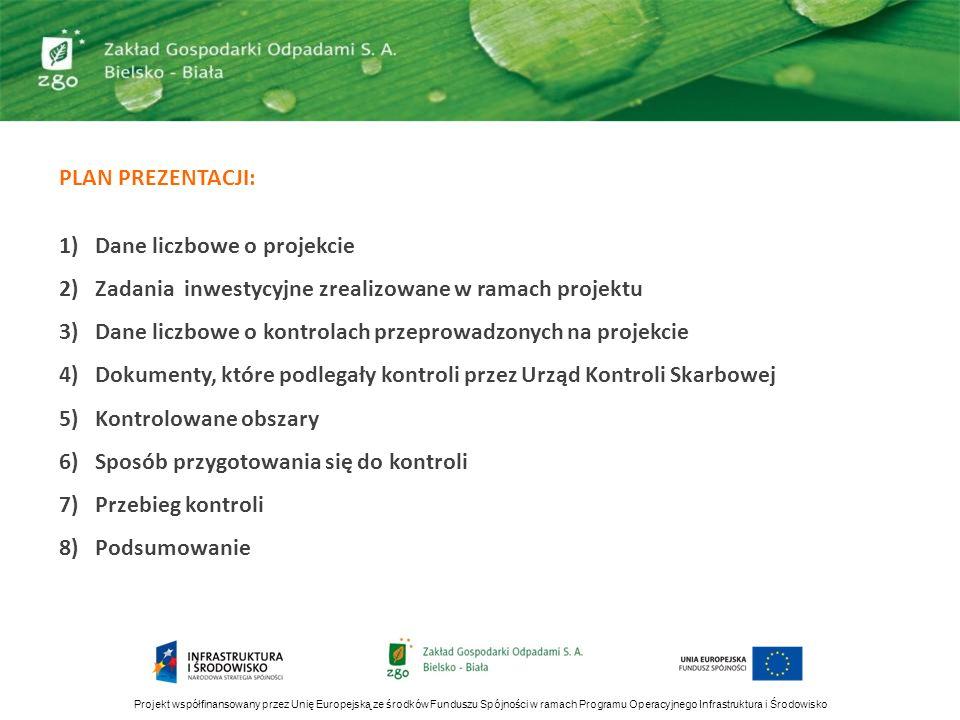 Projekt współfinansowany przez Unię Europejską ze środków Funduszu Spójności w ramach Programu Operacyjnego Infrastruktura i Środowisko PLAN PREZENTAC