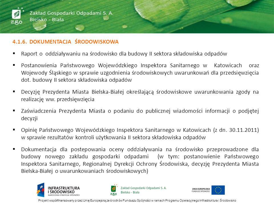 4.1.6. DOKUMENTACJA ŚRODOWISKOWA Raport o oddziaływaniu na środowisko dla budowy II sektora składowiska odpadów Postanowienia Państwowego Wojewódzkieg