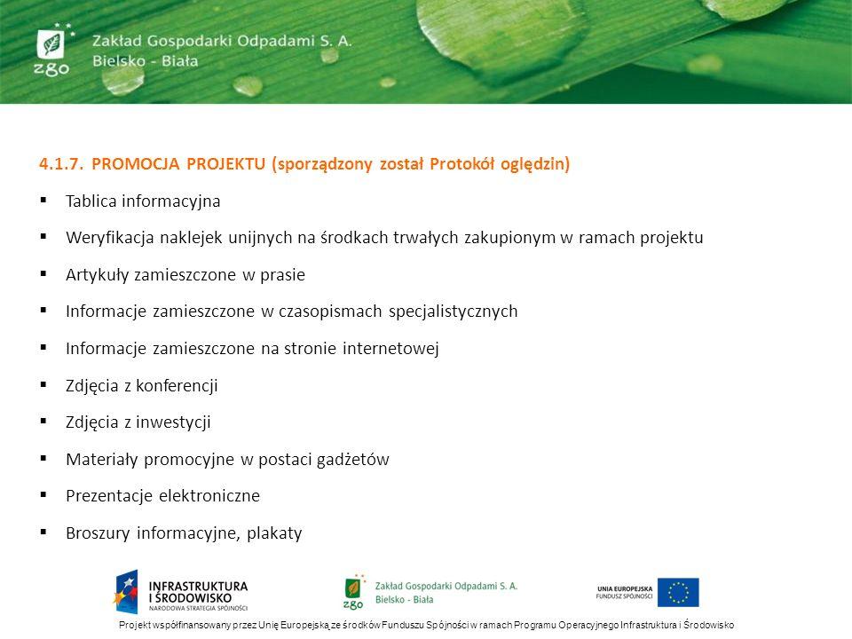 4.1.7. PROMOCJA PROJEKTU (sporządzony został Protokół oględzin) Tablica informacyjna Weryfikacja naklejek unijnych na środkach trwałych zakupionym w r