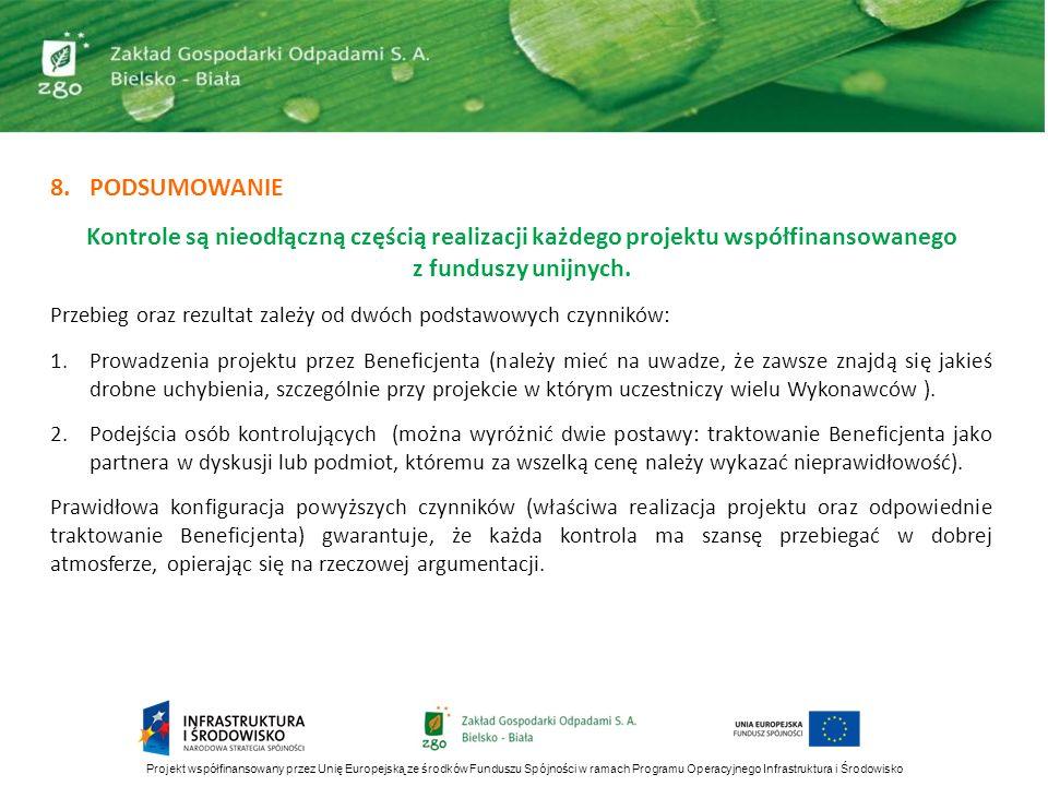 8.PODSUMOWANIE Kontrole są nieodłączną częścią realizacji każdego projektu współfinansowanego z funduszy unijnych. Przebieg oraz rezultat zależy od dw