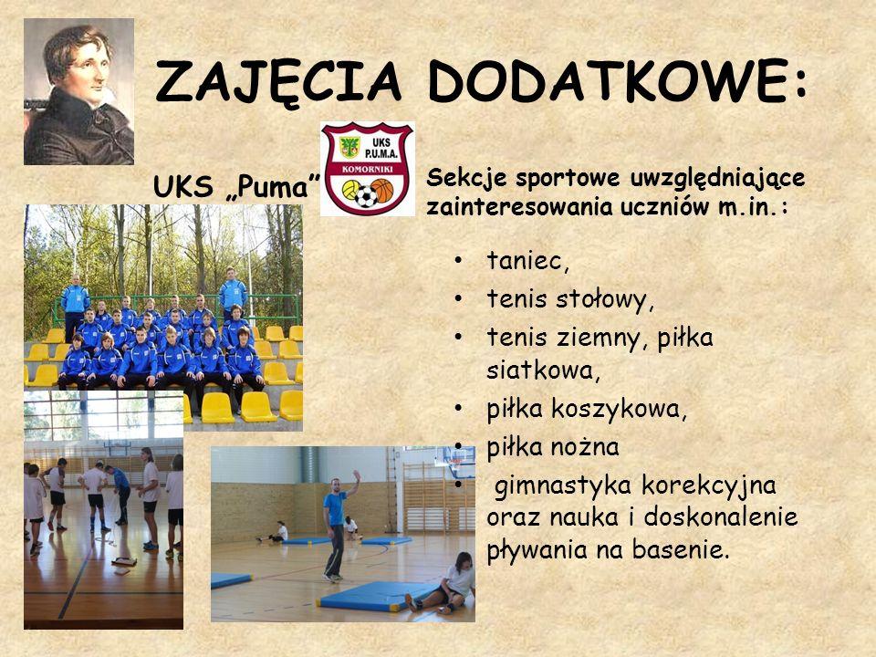 ZAJĘCIA DODATKOWE: UKS Puma Sekcje sportowe uwzględniające zainteresowania uczniów m.in.: taniec, tenis stołowy, tenis ziemny, piłka siatkowa, piłka k