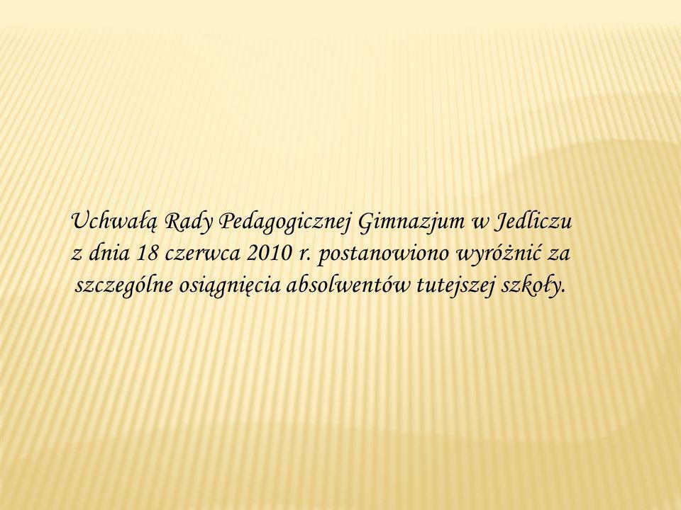 Uchwałą Rady Pedagogicznej Gimnazjum w Jedliczu z dnia 18 czerwca 2010 r.