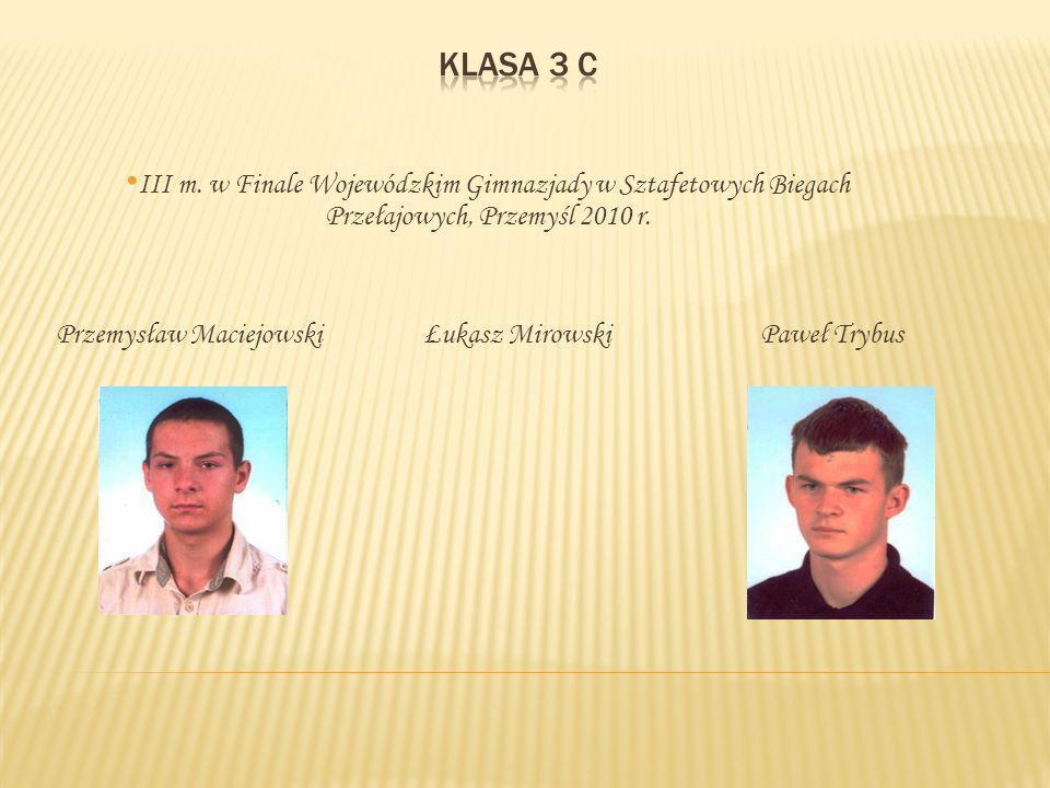 III m. w Finale Wojewódzkim Gimnazjady w Sztafetowych Biegach Przełajowych, Przemyśl 2010 r.