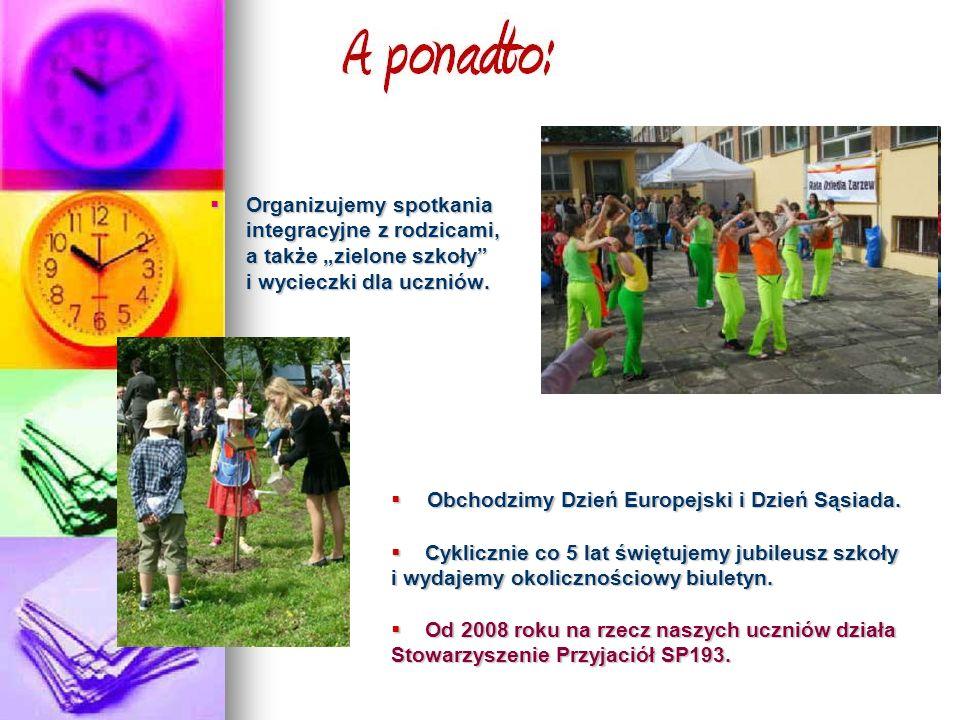 Organizujemy spotkania integracyjne z rodzicami, a także zielone szkoły i wycieczki dla uczniów.