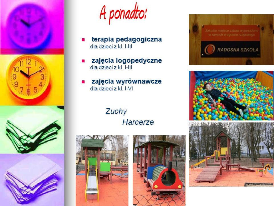 terapia pedagogiczna terapia pedagogiczna dla dzieci z kl. I-III dla dzieci z kl. I-III zajęcia logopedyczne zajęcia logopedyczne dla dzieci z kl. I-I