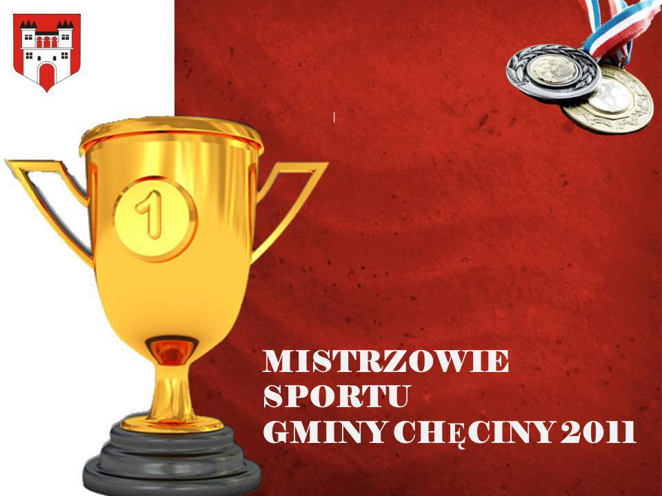MISTRZOWIE SPORTU GMINY CHĘCINY 2011 DRUŻYNOWE MISTRZOSTWA WOJEWÓDZTWA ŚWIĘTOKRZYSKIEGO W SZACHACH SZYBKICH Mistrzostwa odbyły się 5 czerwca 2011 r.