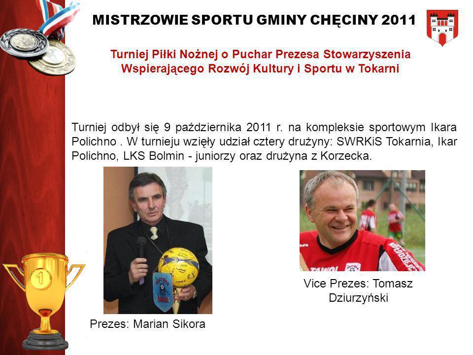 MISTRZOWIE SPORTU GMINY CHĘCINY 2011 Turniej odbył się 9 października 2011 r. na kompleksie sportowym Ikara Polichno. W turnieju wzięły udział cztery